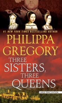 Three Sister, Three Queens