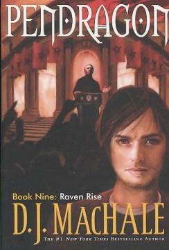 Pendragon, Bk. 9 : Raven Rise