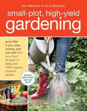 Small Plot, High Yield Gardening