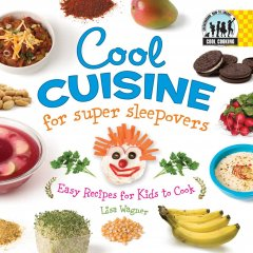 Cool Cuisine for Super Sleepovers