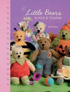 Little Bears to Knit & Crochet