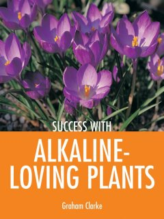 Success With Alkaline-loving Plants