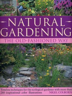 Natural Gardening the Old Fashioned Way