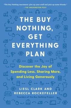 The Buy Nothing, Get Everything Plan