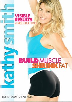 Kathy Smith Build Muscle, Shrink Fat