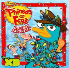 Phineas & Ferb Holiday Favorites