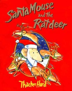 Santa Mouse and the Ratdeer