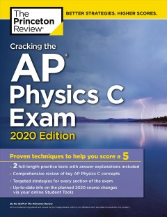 Cracking the AP Physics C Exam, [2020 Edition]