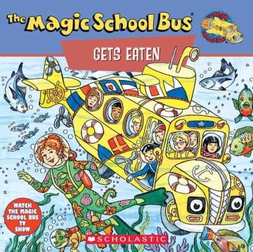 Scholastic's The Magic School Bus Gets Eaten