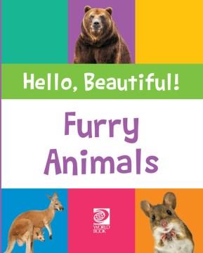 HELLO, BEAUTIFUL!: FURRY ANIMALS