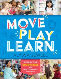 Move, Play, Learn