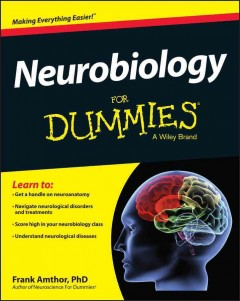 Neurobiology for Dummies, [2014]