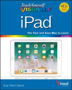 Teach Yourself Visually IPad®, [2018]