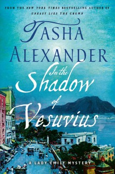 In The Shadow Of Vesuvius: A Lady Emily Ashton Mystery