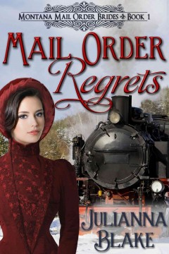 Mail Order Regrets : A Sweet Historical Mail Order Bride Romance Novel