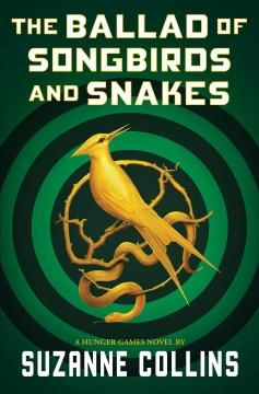 Ballad Of Songbirds And Snakes : A Hunger Games Novel