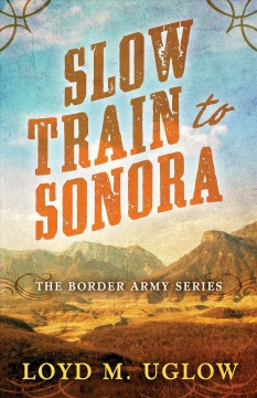 Slow Train to Sonora