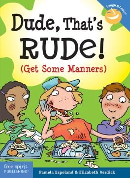 Dude, That's Rude!