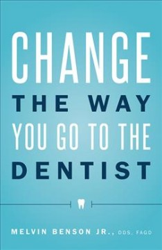 Change the Way You Go to the Dentist