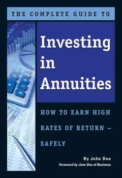 The Complete Guide to Investing in Annuities