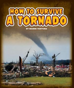 How to Survive A Tornado