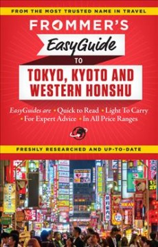 Frommer's Easyguide to Tokyo, Kyoto and Western Honshu, [2015]