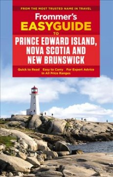 Frommer's Easyguide to Prince Edward Island, Nova Scotia and New Brunswick, [2016]