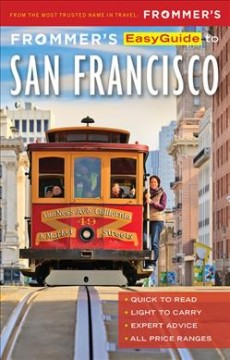 Frommer's Easyguide to San Francisco, [2018]