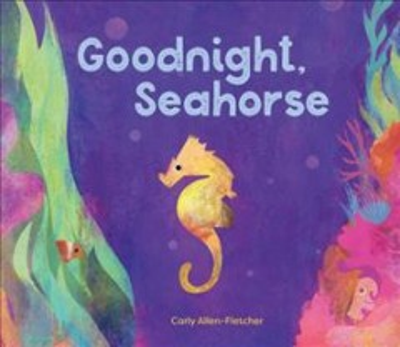 Goodnight, Seahorse