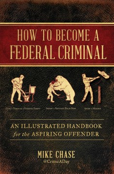 How to Become A Federal Criminal