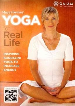 Yoga for Real Life : Inspiring Kundalini Yoga to Increase Energy