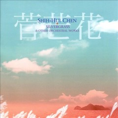 Silvergrass and other orchestral works