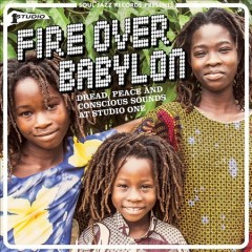 Soul Jazz Records Presents Fire Over Babylon