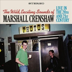 The Wild, Exciting Sounds of Marshall Crenshaw