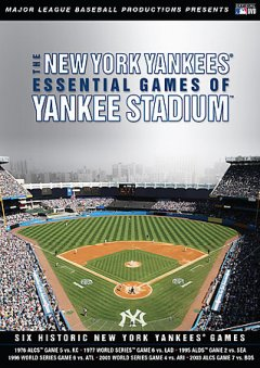 The New York Yankees Essential Games of Yankee Stadium
