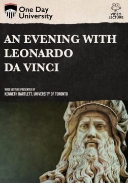 An Evening With Leonardo Da Vinci