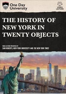 The History of New York in Twenty Objects