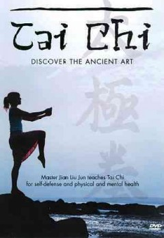Tai Chi : Discover the Ancient Art