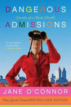 Dangerous Admissions : Secrets of A Closet Sleuth : A Rannie Bookman Mystery
