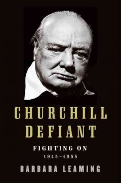 Churchill Defiant : Fighting On, 1945-1955