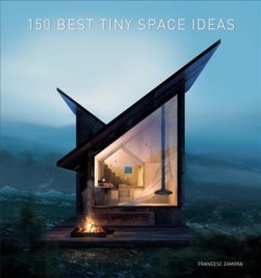150 Best Tiny Space Ideas / Francesc Zamora Mola