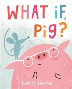 What If, Pig?