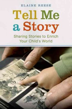 Tell Me A Story : Sharing Stories to Enrich your Child's World