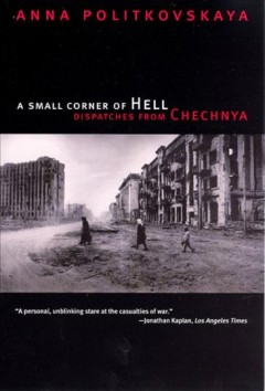 A Small Corner of Hell : Dispatches From Chechnya