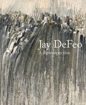 Jay DeFeo : A Retrospective