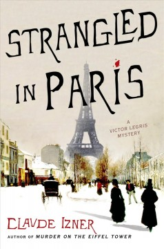 Strangled in Paris : A Victor Legris Mystery