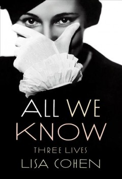 All We Know : Three Lives