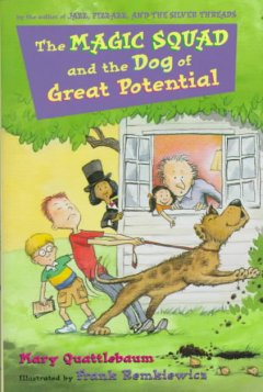 The Magic Squad and the Dog of Great Potential
