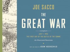The Great War : July 1, 1916 : the First Day of the Battle of the Somme : An Illustrated Panorama
