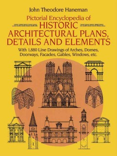 Pictorial Encyclopedia of Historic Architectural Plans, Details, and Elements